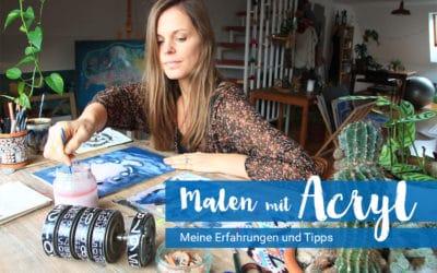 Malen mit Acryl: Meine 6 besten Tipps zum Umgang mit Acrylfarben