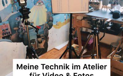 Meine Atelier Technik für Videos und Fotos