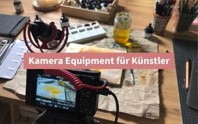 Kamera Equipment für Künstler + Software-Tipps